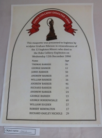 ING1: This is a list of men from Ingleton who lost their lives in the Oaks Colliery disaster in Barnsley in December 1866. In October 1866 Wilson Wood Mine in Ingleton flooded, putting many men out of a job. Many therefore went away to find work, with about 15 going to Oaks Colliery in Barnsley. On 12th December 1866 there was a large explosion at the colliery, and at least 12 Ingleton men lost their lives. The next day there was another explosion, killing more.