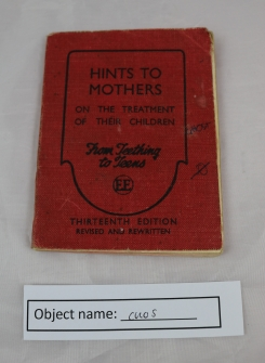 CRO5 (1): 'Hints to Mothers: on the Treatment of their children' was owned and used by the owner's mother-in-law in the 1930s.